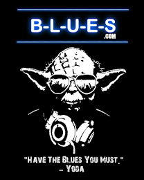 Have The Blues, You Must ~Yoda