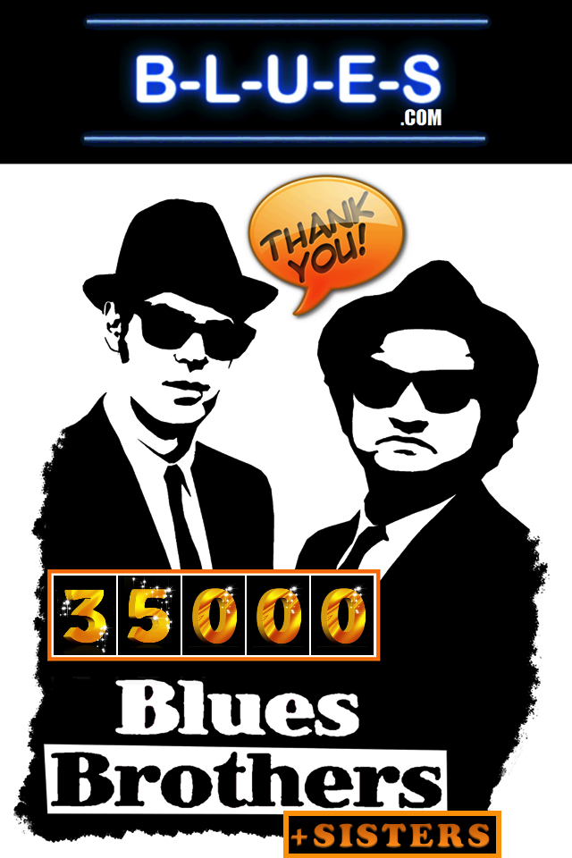 B-L-U-E-S.com 35,000 Blues Brothers Members